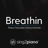 Breathin (Shortened) Originally Performed By Ariana Grande] [Piano Karaoke Version]-Sing2Piano