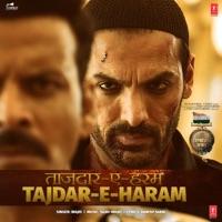 SATYAMEVA JAYATE - Tajdar E Haram Chords and Lyrics
