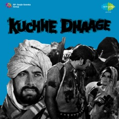 Kuchhe Dhaage (Original Motion Picture Soundtrack)