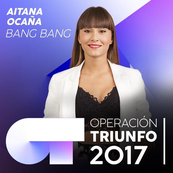 Bang Bang (Operación Triunfo 2017) - Single