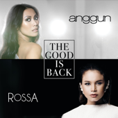 The Good Is Back (feat. Rossa) - Anggun