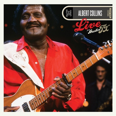 Live from Austin, Tx (Remastered) - Albert Collins