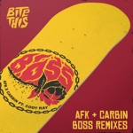 AFK & Carbin - Boss (feat. Cody Ray) [PhaseOne Remix]