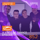 A State of Trance Episode 852 (+ XXL Guest Mix: Super8 & Tab)
