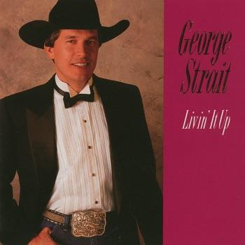 George Strait - Livin It Up Album Reviews