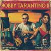 Bobby Tarantino II - Logic