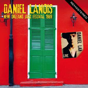 Daniel Lanois - New Orleans Jazz Festival, 1989 - Remastered
