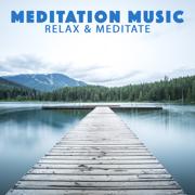Relax & Meditate - Meditation Music - Meditation Music