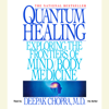 Deepak Chopra - Quantum Healing: Exploring the Frontiers of Mind/Body Medicine (Abridged) artwork