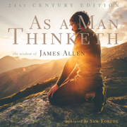 Download As a Man Thinketh: 21st Century Edition: The Wisdom of James Allen (Unabridged) Audio Book