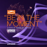 Be in the Moment (ASOT 850 Anthem) - Single