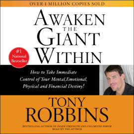 Awaken the Giant Within (Abridged) - Tony Robbins MP3 Download