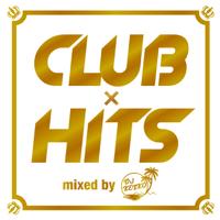 CLUB×HITS mixed by DJ KEIKO