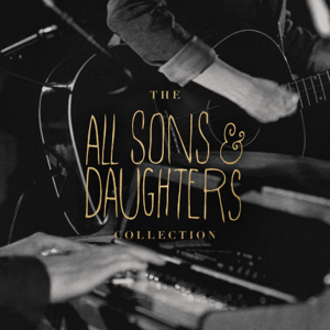 All Sons & Daughters - Rest In You