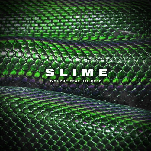 T-Shyne & Lil Keed - Slime - Single
