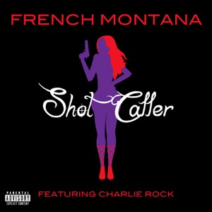 French Montana - Shot Caller feat. Charlie Rock
