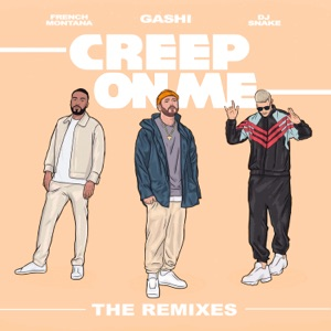 Creep on Me (feat. French Montana & DJ Snake) [Remixes] - Single Mp3 Download