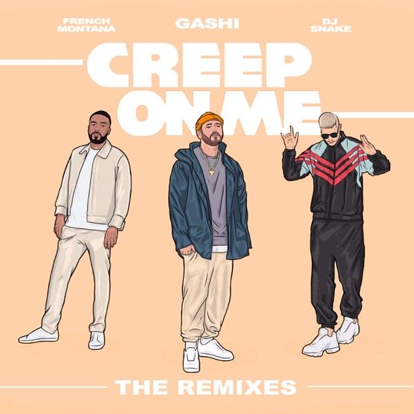 Creep on Me (feat. French Montana & DJ Snake) [Remixes] - Single