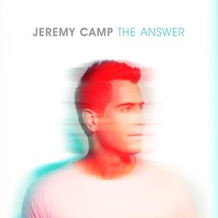 The Answer – Jeremy Camp