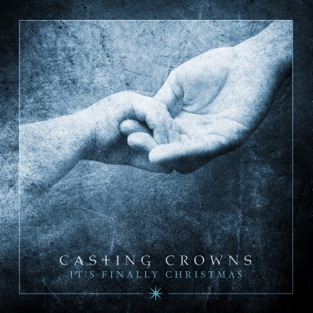 It's Finally Christmas – EP – Casting Crowns