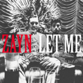 ZAYN - Let Me MP3