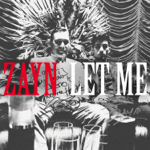 Download Lagu ZAYN - Let Me