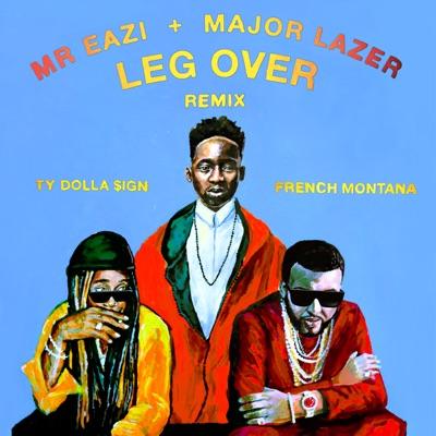 Leg Over (feat. French Montana & Ty Dolla $ign) [Remix] - Single - Major Lazer