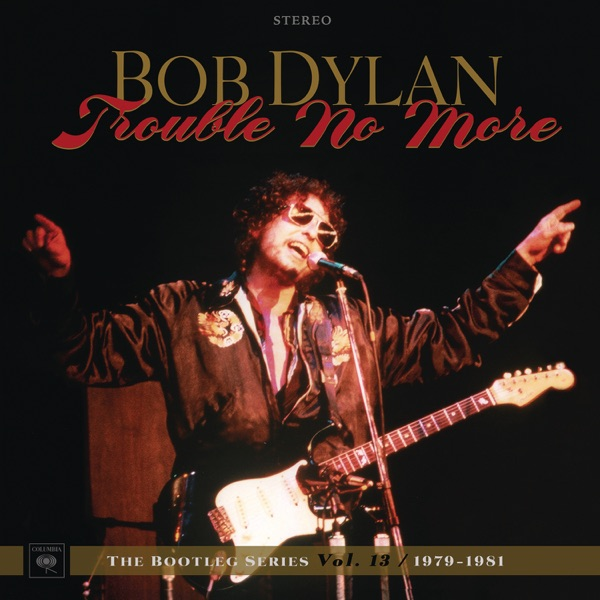 The Bootleg Series, Vol. 13: Trouble No More, 1979-1981 (Live)