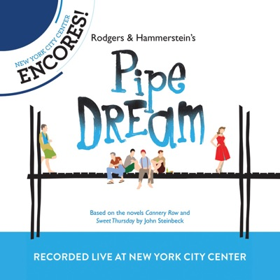 Rodgers & Hammerstein's Pipe Dream (2012 Encores' Live Cast Recording From New York City Center) - Richard Rodgers