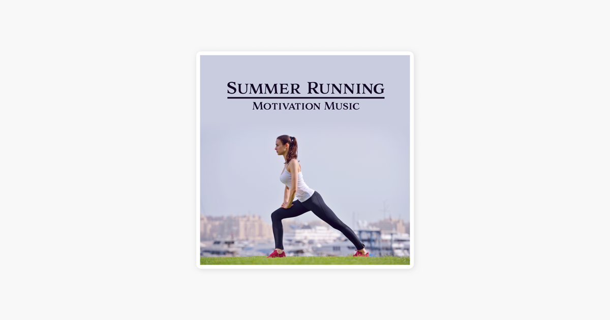 Summer Running Motivation Music Workout Stretching Smooth Body Energized Mind Mindfulness Journey Fitness Exercises By Pilates Workout