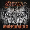 Anywhere You Want to Go - Single, Santana