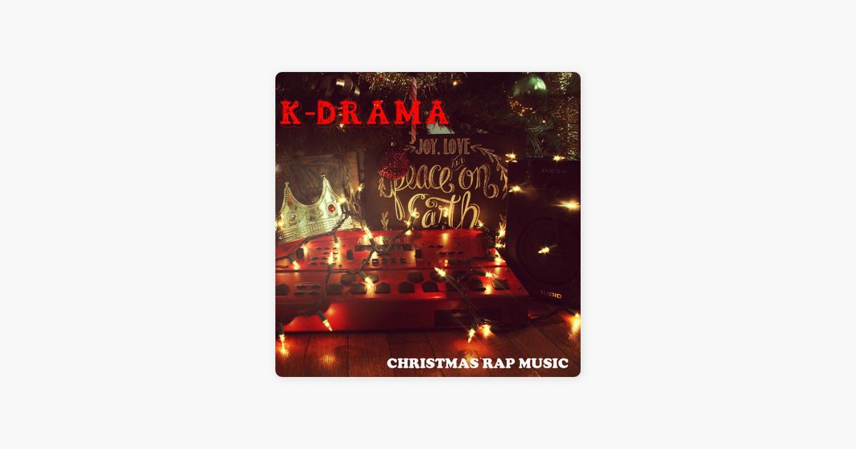 Christmas Rap Music.Christmas Rap Music Ep By K Drama