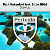 Only Us (Mix) [feat. Little Nikki] - Paul Oakenfold