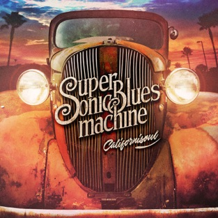 Californisoul – Supersonic Blues Machine
