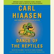 Dance of the Reptiles: Rampaging Tourists, Marauding Pythons, Larcenous Legislators, Crazed Celebrities, and Tar-Balled Beaches: Selected Columns (Unabridged)