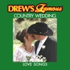 Drew s Famous Country Wedding Love Songs