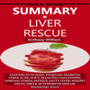 Knowledge Crave - Summary of Medical Medium Liver Rescue by Anthony William: Answers to Eczema, Psoriasis, Diabetes, Strep, Acne, Gout, Bloating, Gallstones, Adrenal Stress, Fatigue, Fatty Liver, Weight Issues, & SIBO (Unabridged)  artwork