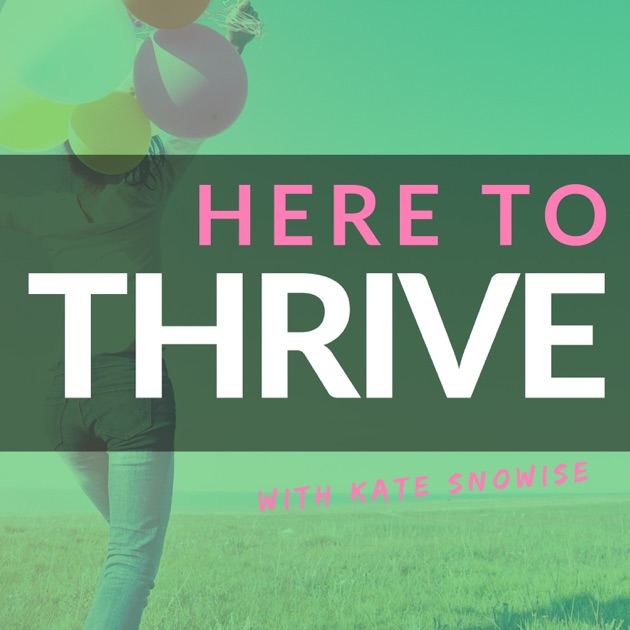 podcast iphone app here to thrive tips for a happier self help 4465