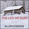 Allen Eskens - The Life We Bury  artwork