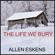 Allen Eskens - The Life We Bury