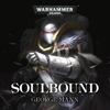 George Mann - Soulbound: Warhammer 40,000 (Unabridged)  artwork