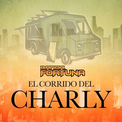 El Corrido Del Charly - Single - Banda Fortuna