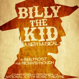 ‎Billy the Kid: A New Musical by Original National Youth Music Theatre Cast
