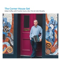 The Corner House Set (feat. Frankie Gavin, Alec Finn & Colin Murphy) by Aidan Coffey on Apple Music