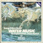 Handel: Water Music - The English Concert & Trevor Pinnock - The English Concert & Trevor Pinnock