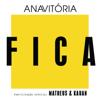 Fica feat Matheus Kauan - Anavitória mp3