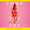 Emily Nagoski - Come as You Are (Unabridged)  artwork