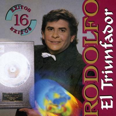 El Triunfador: 16 Éxitos - Rodolfo Aicardi