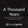 A Thousand Years (Originally Performed by Christina Perri) [Acoustic Guitar Karaoke] - Sing2Guitar