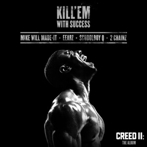 """Kill 'Em With Success (From """"Creed II: The Album"""") - Single Mp3 Download"""